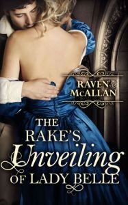 McAllen, Raven; The Rake's Unveiling of Lady Belle